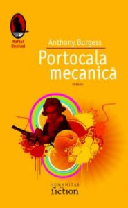 The cover of Humanitas's edition of the Romanian translation of Anthony Burgess's novel A Clockwork Orange as Portocala Mecanica